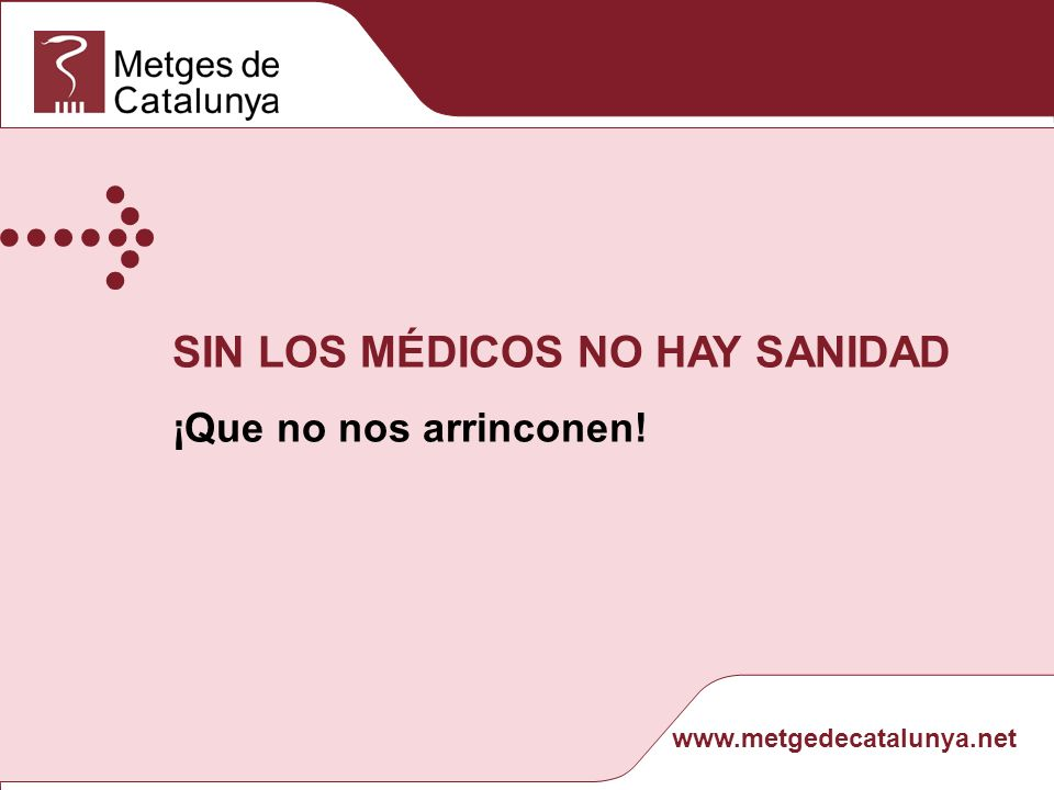 SIN LOS MÉDICOS NO HAY SANIDAD