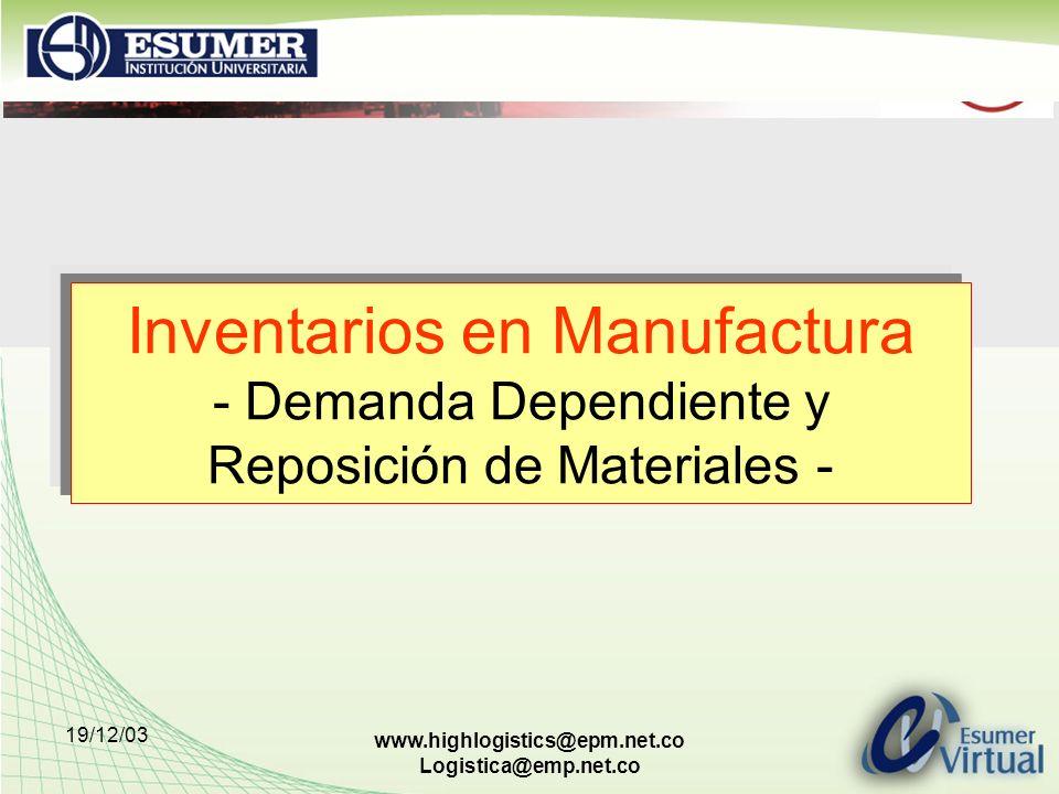 Inventarios en Manufactura - Demanda Dependiente y Reposición de Materiales -