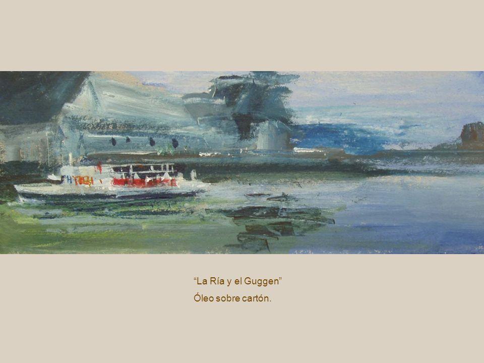 La Ría y el Guggen Óleo sobre cartón.
