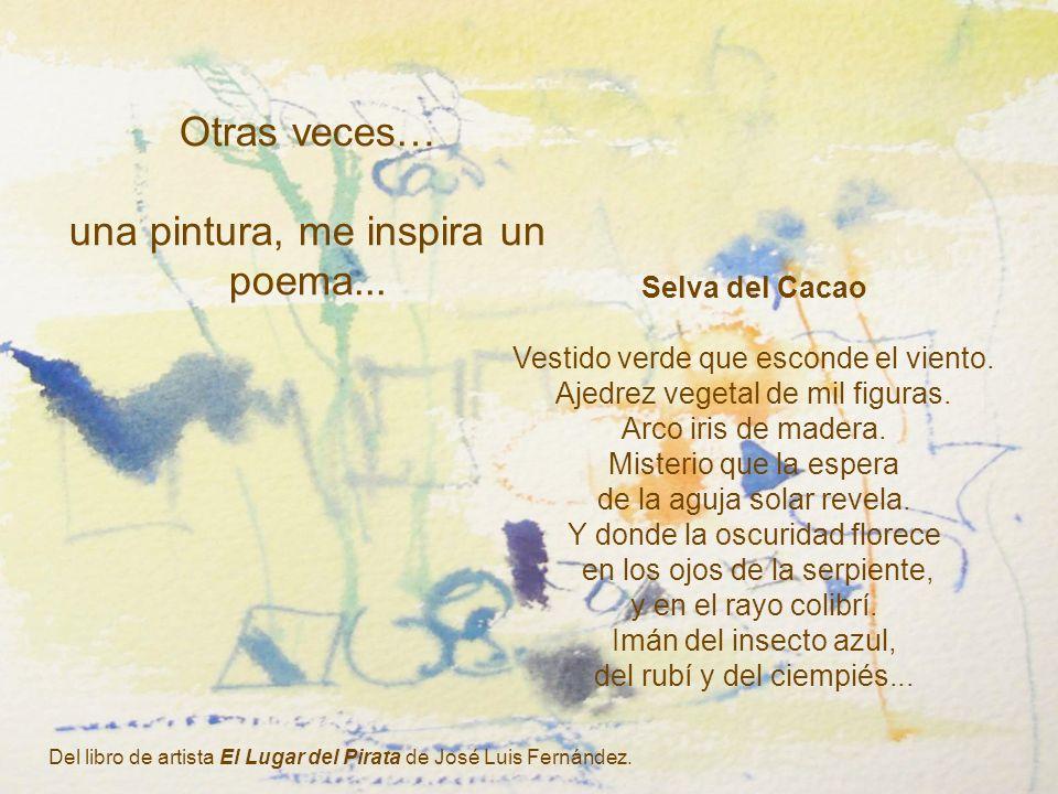 Otras veces… una pintura, me inspira un poema...