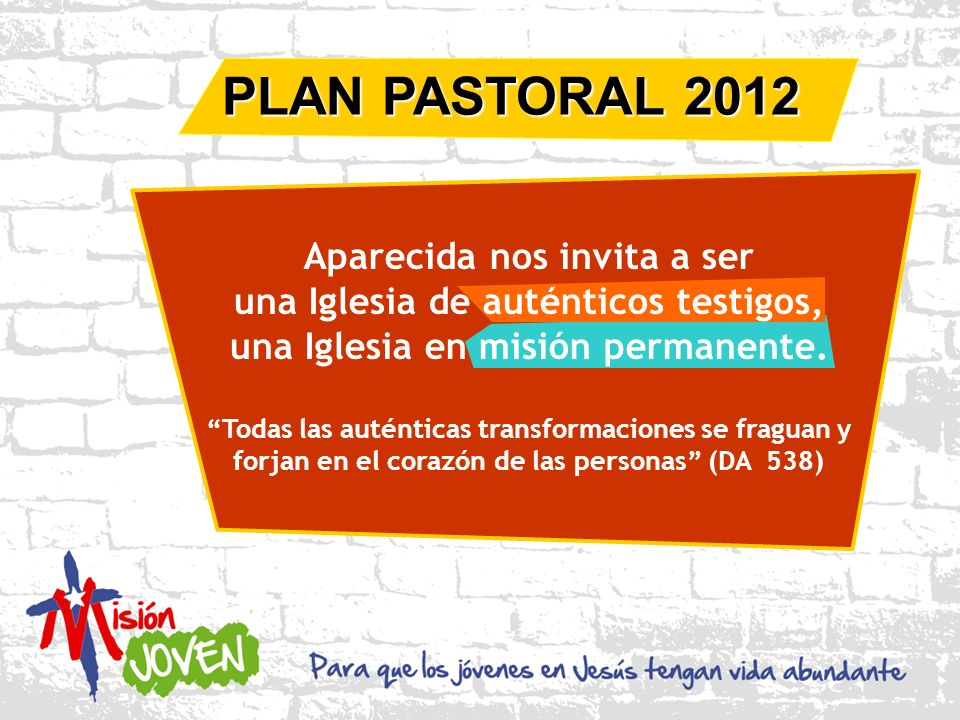 PLAN PASTORAL 2012 Aparecida nos invita a ser