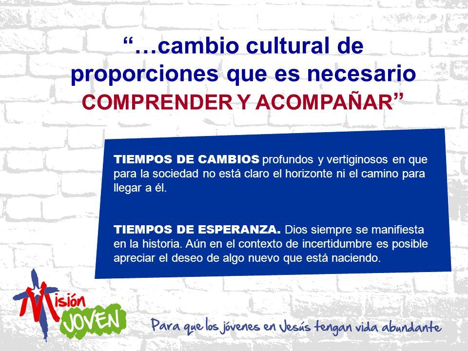 …cambio cultural de proporciones que es necesario COMPRENDER Y ACOMPAÑAR