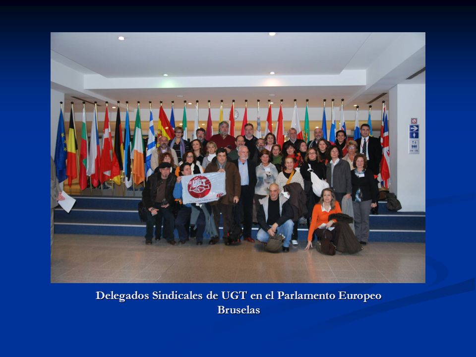 Delegados Sindicales de UGT en el Parlamento Europeo Bruselas