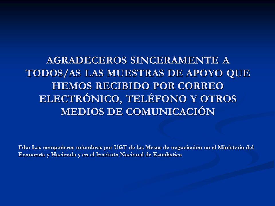 AGRADECEROS SINCERAMENTE A TODOS/AS LAS MUESTRAS DE APOYO QUE HEMOS RECIBIDO POR CORREO ELECTRÓNICO, TELÉFONO Y OTROS MEDIOS DE COMUNICACIÓN