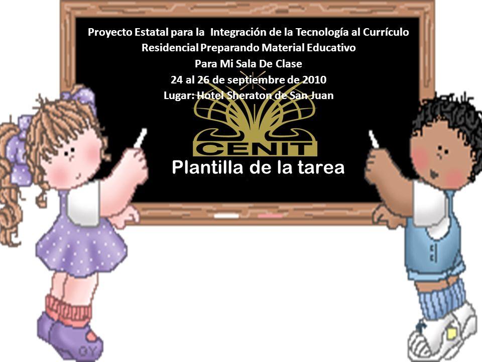 Proyecto Estatal para la Integración de la Tecnología al Currículo Residencial Preparando Material Educativo