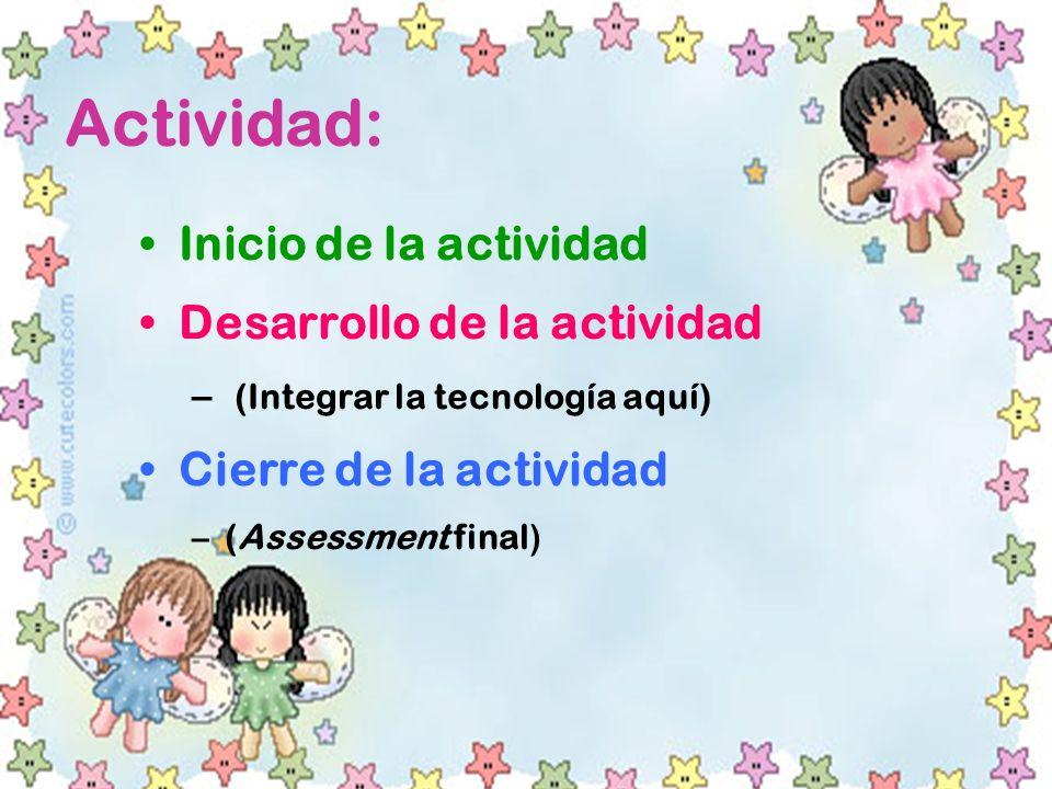 Actividad: Inicio de la actividad Desarrollo de la actividad