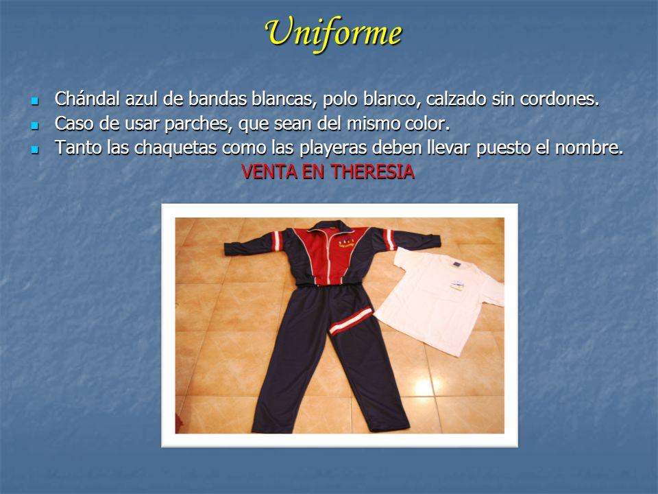 Uniforme Chándal azul de bandas blancas, polo blanco, calzado sin cordones. Caso de usar parches, que sean del mismo color.