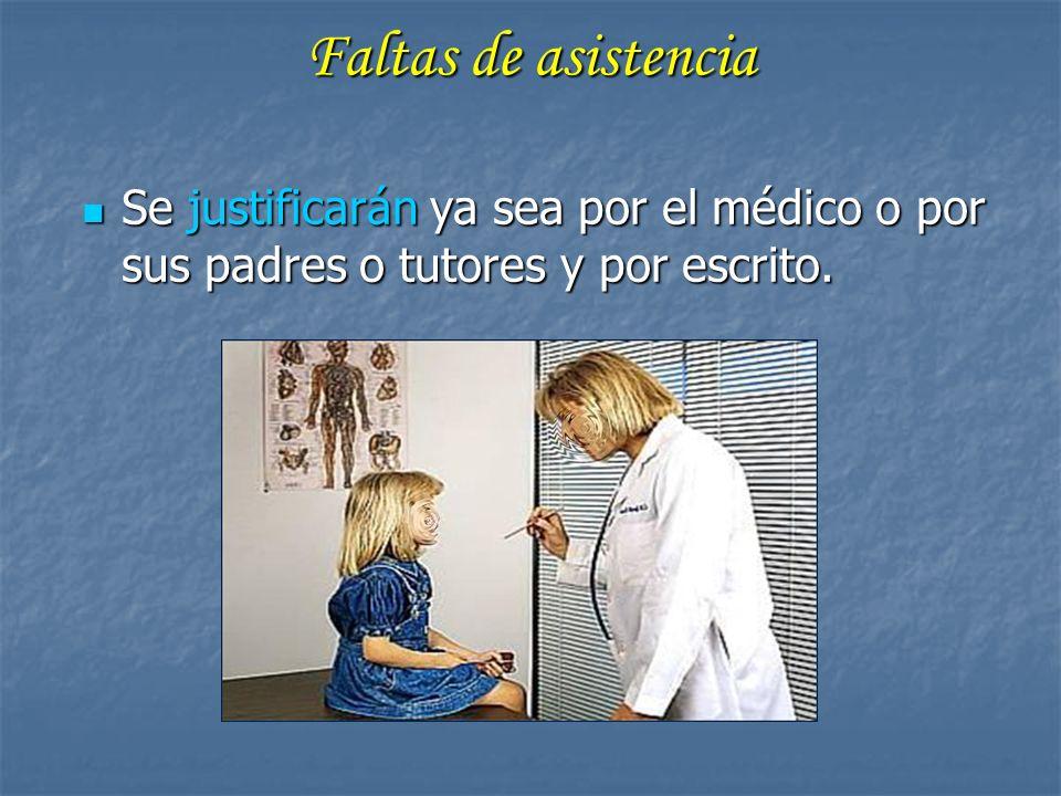 Faltas de asistencia Se justificarán ya sea por el médico o por sus padres o tutores y por escrito.