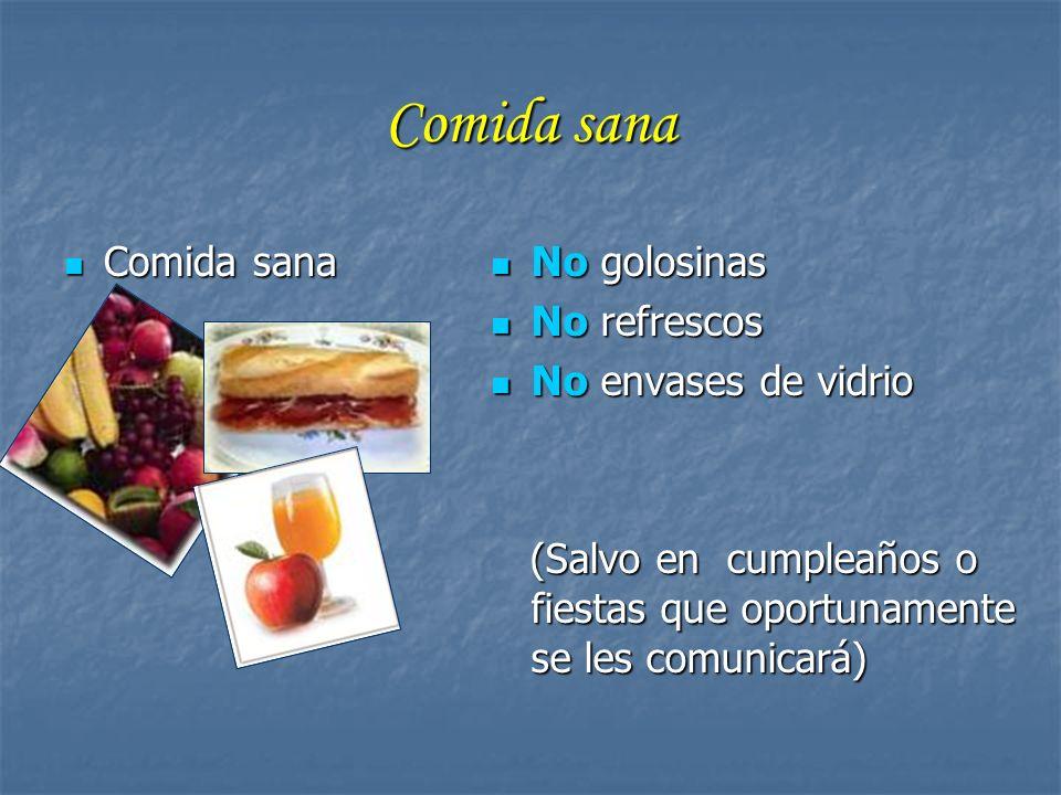 Comida sana Comida sana No golosinas No refrescos No envases de vidrio