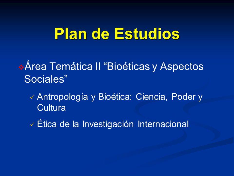 Plan de Estudios Área Temática II Bioéticas y Aspectos Sociales