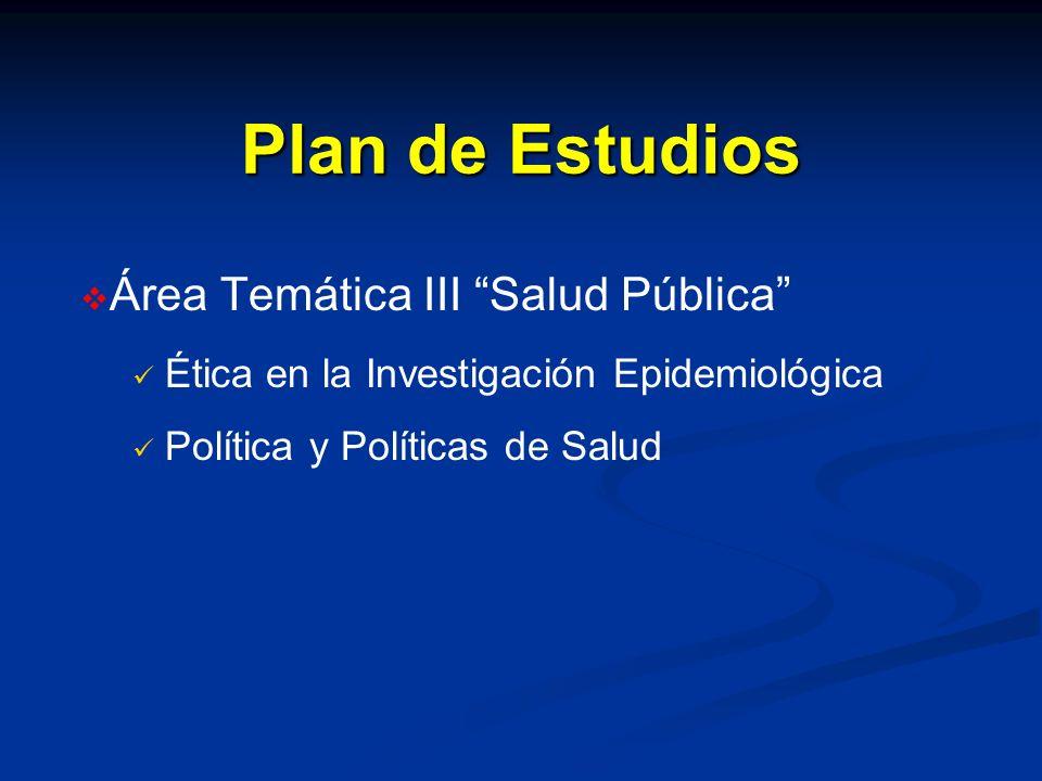 Plan de Estudios Área Temática III Salud Pública