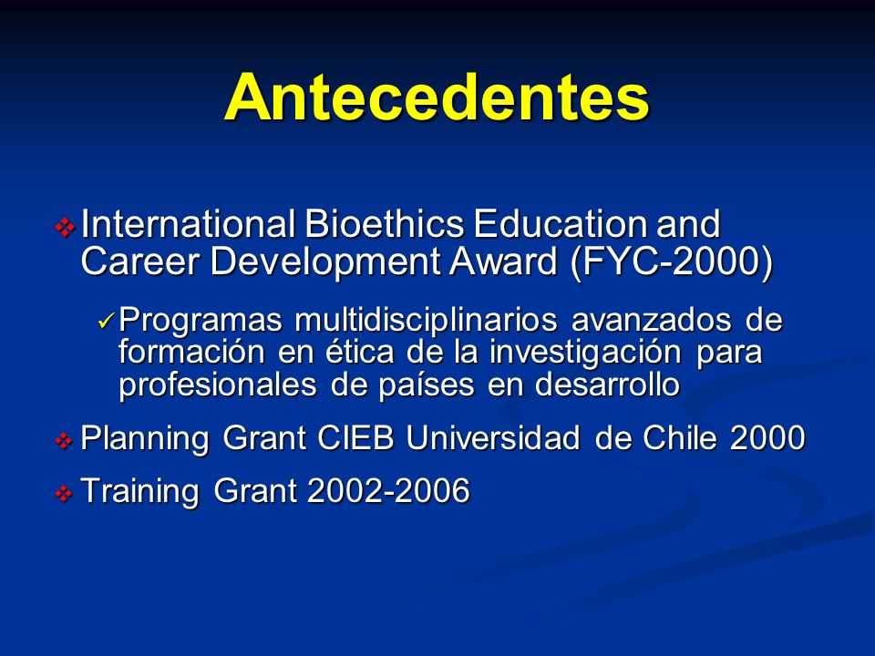 Antecedentes International Bioethics Education and Career Development Award (FYC-2000)