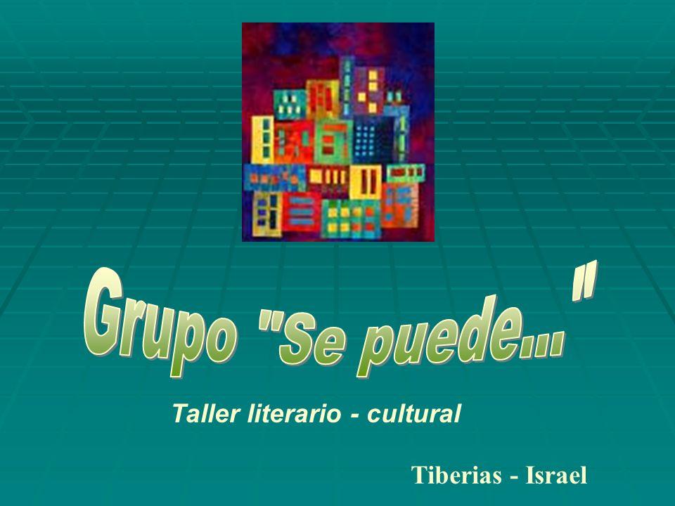 Grupo Se puede... Taller literario - cultural Tiberias - Israel