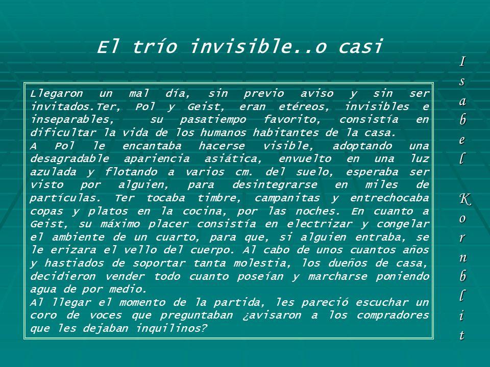 El trío invisible..o casi