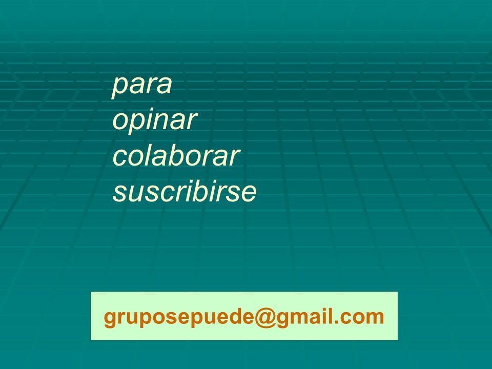 para opinar colaborar suscribirse gruposepuede@gmail.com