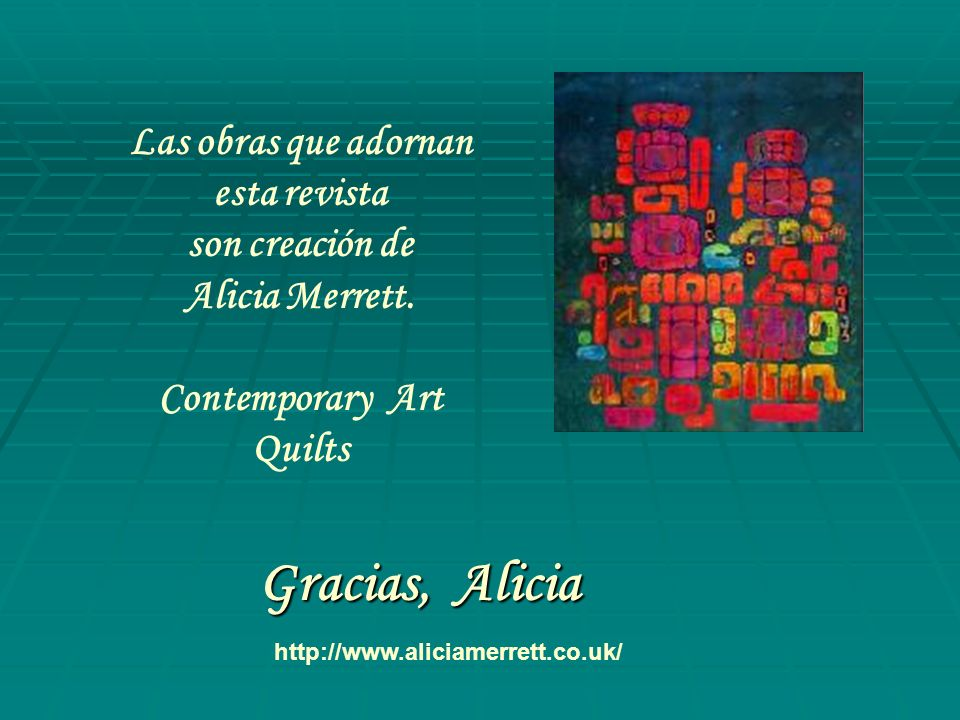 Las obras que adornan esta revista Contemporary Art Quilts
