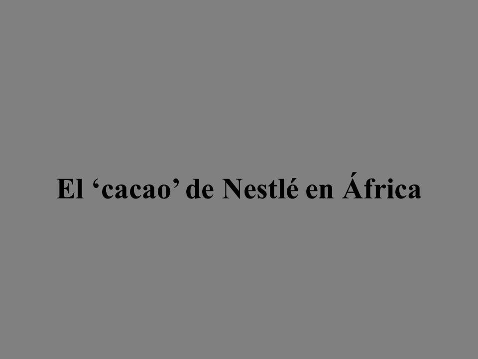 El 'cacao' de Nestlé en África