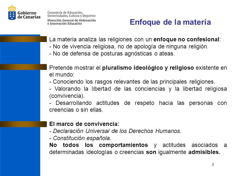 Enfoque de la materia La materia analiza las religiones con un enfoque no confesional: