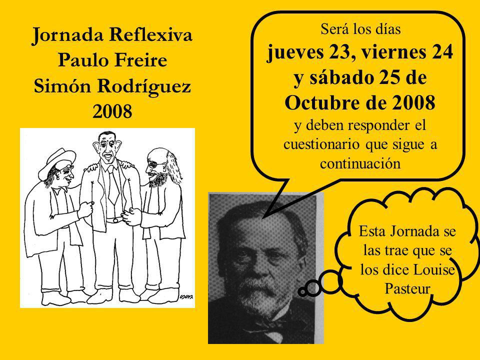 Jornada Reflexiva jueves 23, viernes 24 Paulo Freire