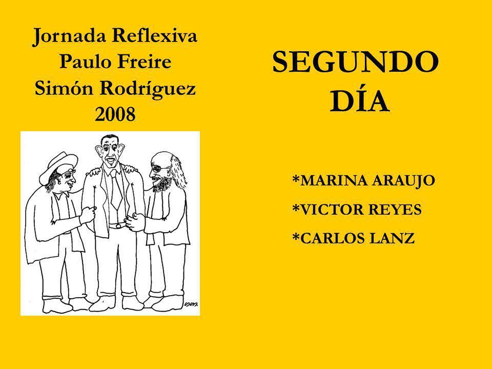 SEGUNDO DÍA Jornada Reflexiva Paulo Freire Simón Rodríguez 2008
