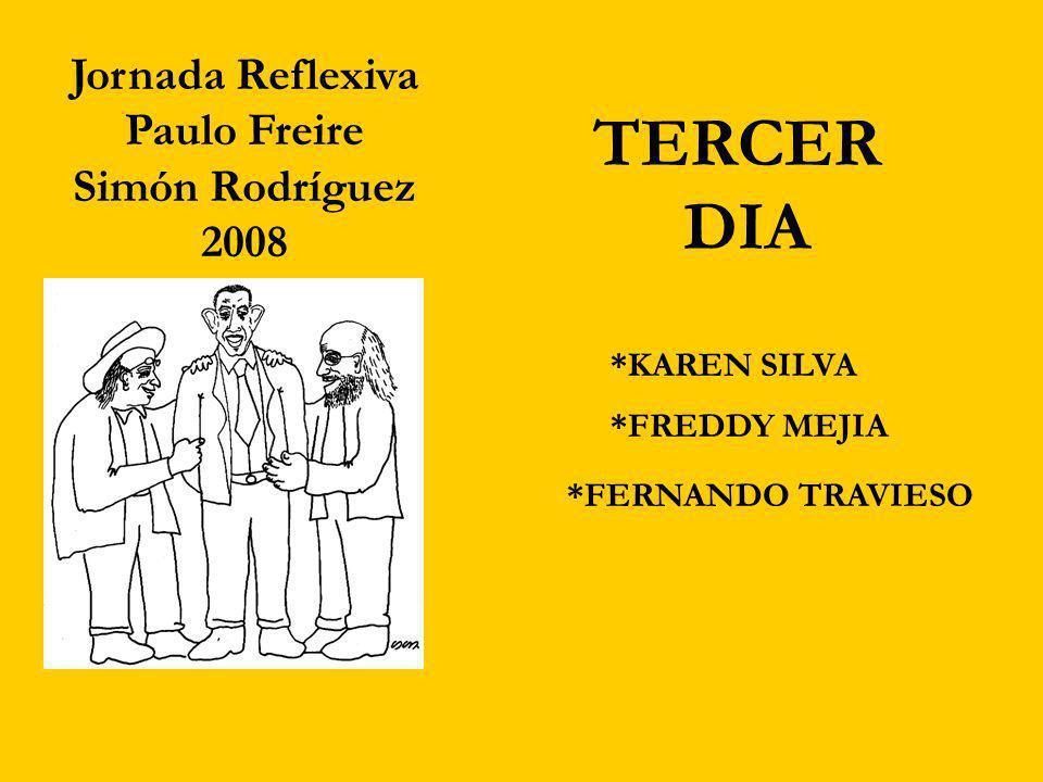 TERCER DIA Jornada Reflexiva Paulo Freire Simón Rodríguez 2008