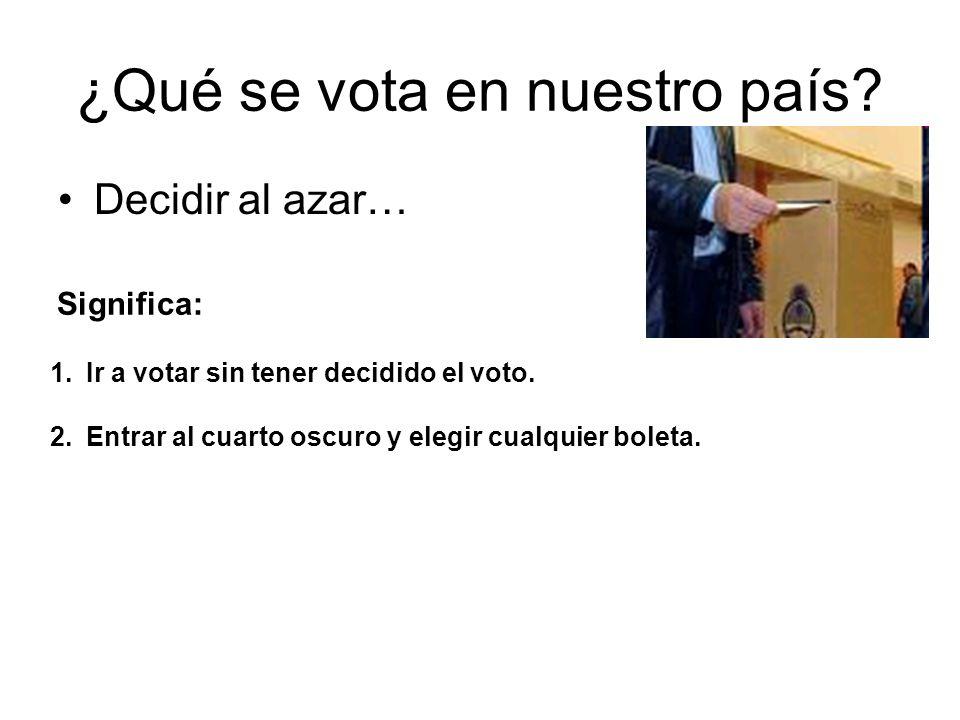 ¿Qué se vota en nuestro país