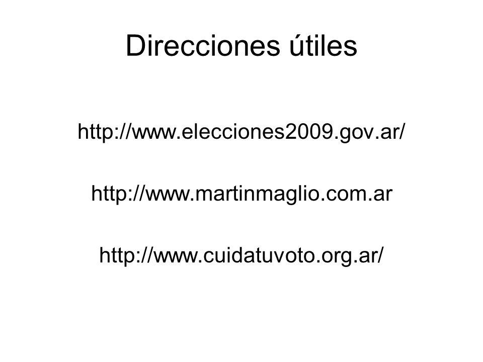 Direcciones útiles http://www.elecciones2009.gov.ar/