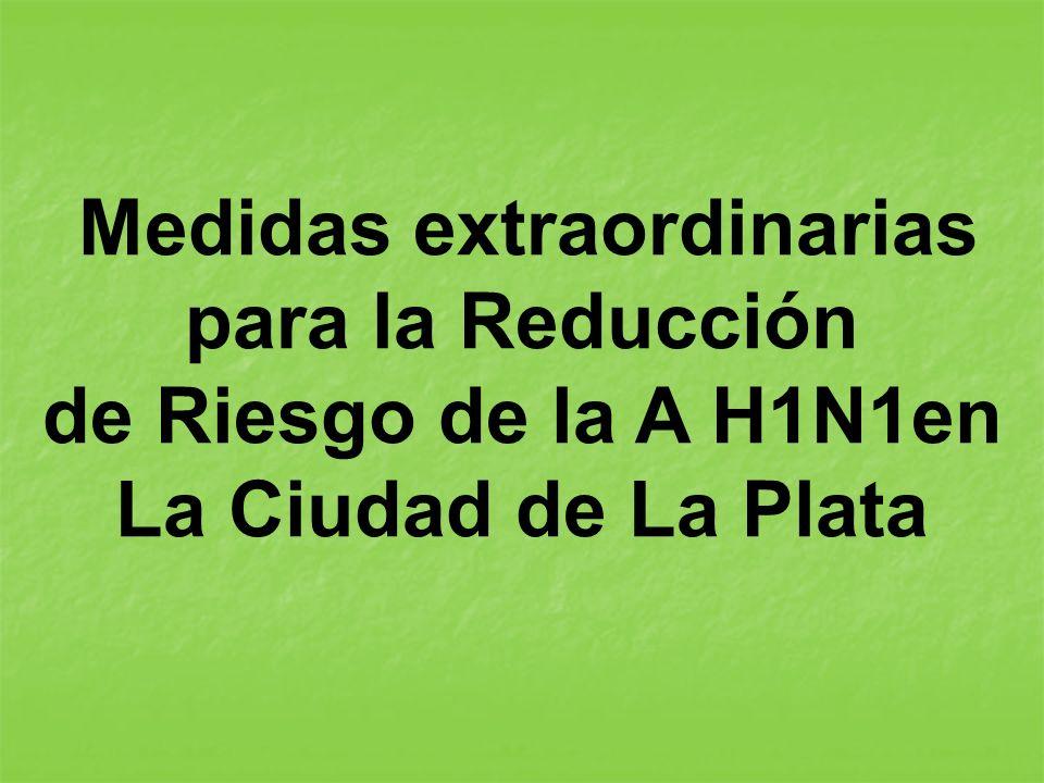 Medidas extraordinarias de Riesgo de la A H1N1en La Ciudad de La Plata