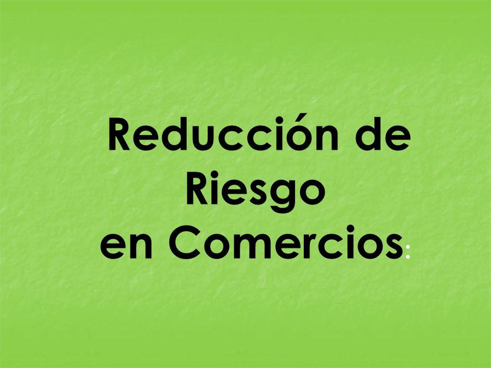 Reducción de Riesgo en Comercios: