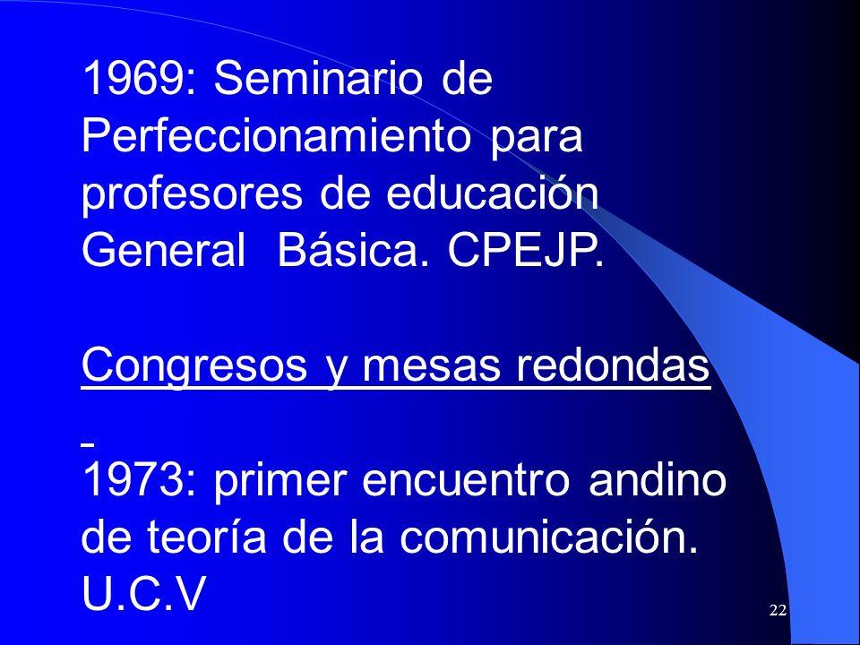 1969: Seminario de Perfeccionamiento para profesores de educación General Básica. CPEJP.