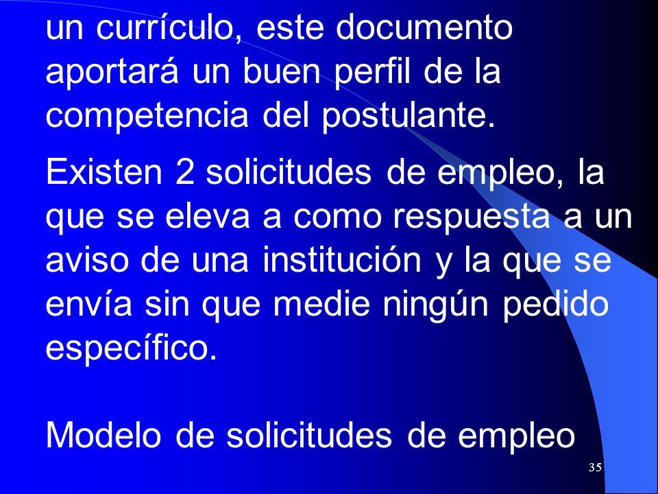 un currículo, este documento aportará un buen perfil de la competencia del postulante.