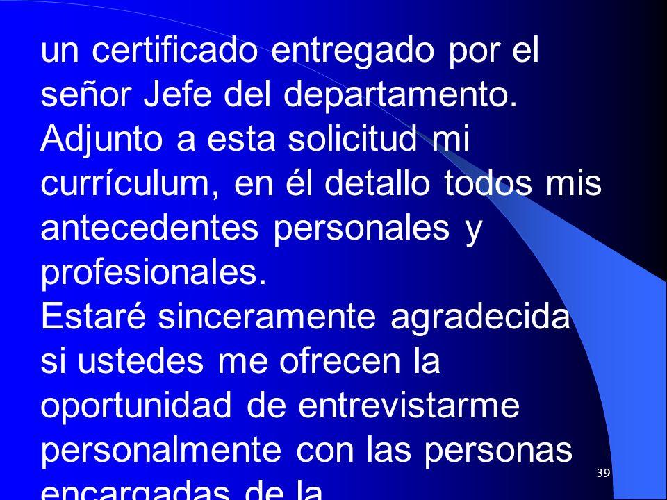 un certificado entregado por el señor Jefe del departamento.