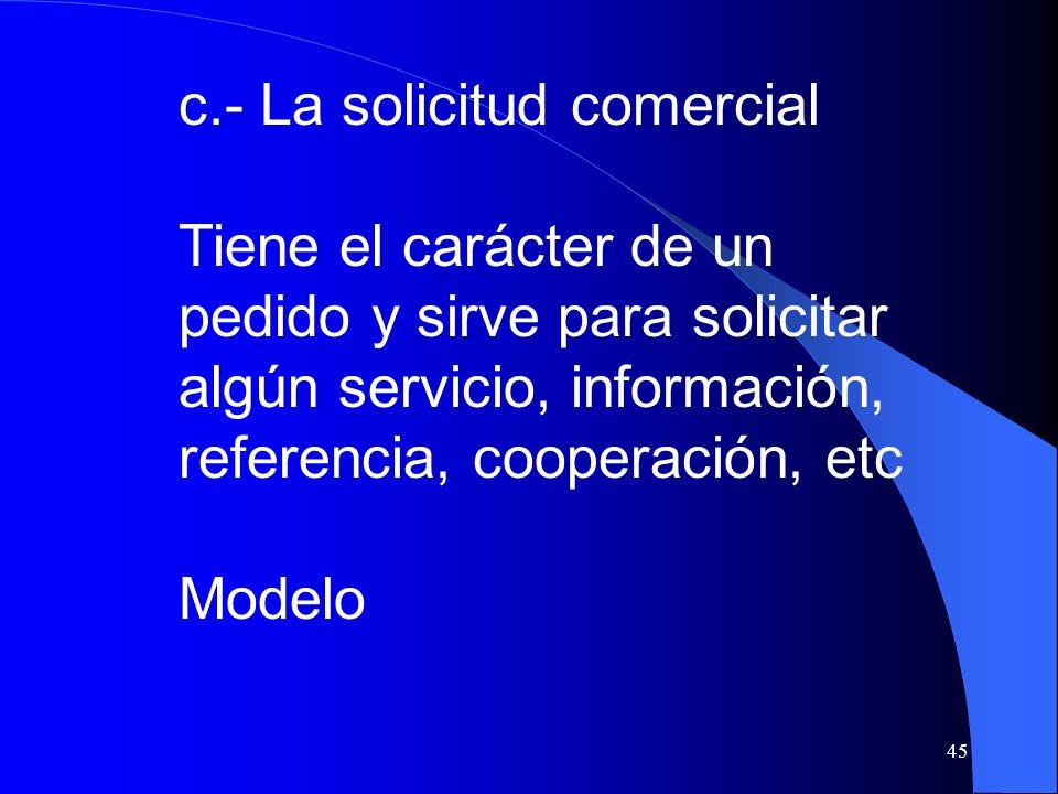 c.- La solicitud comercial