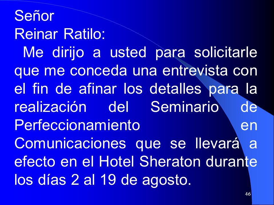 Señor Reinar Ratilo: