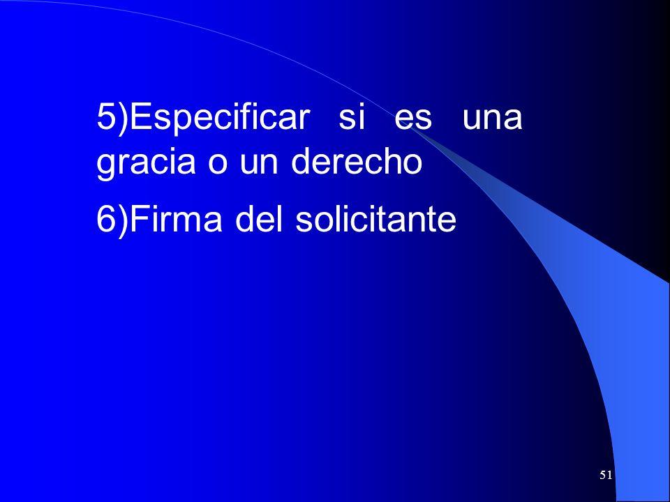 5)Especificar si es una gracia o un derecho