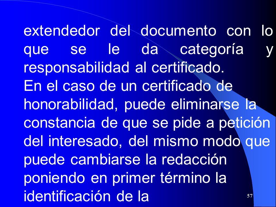 extendedor del documento con lo que se le da categoría y responsabilidad al certificado.