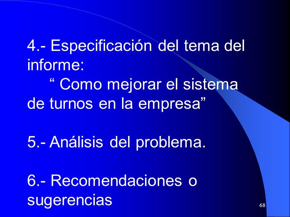 4.- Especificación del tema del informe: