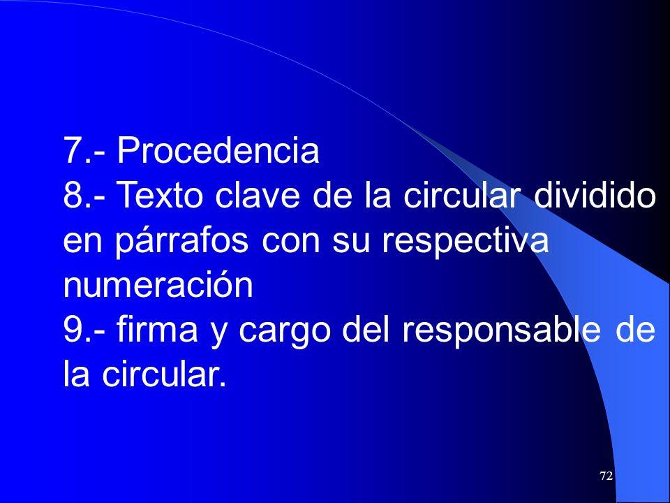 7.- Procedencia 8.- Texto clave de la circular dividido en párrafos con su respectiva numeración.