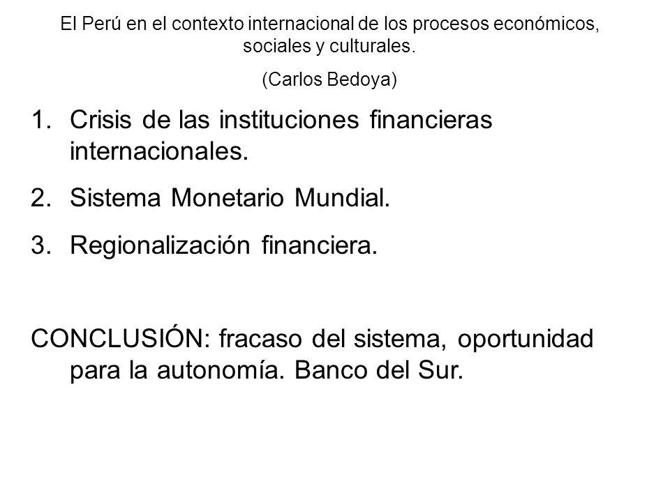 Crisis de las instituciones financieras internacionales.