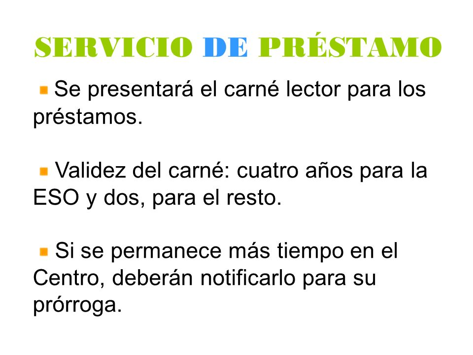 SERVICIO DE PRÉSTAMO Se presentará el carné lector para los préstamos.