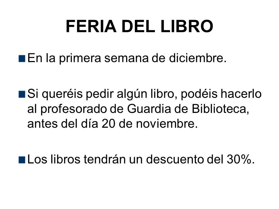 FERIA DEL LIBRO En la primera semana de diciembre.