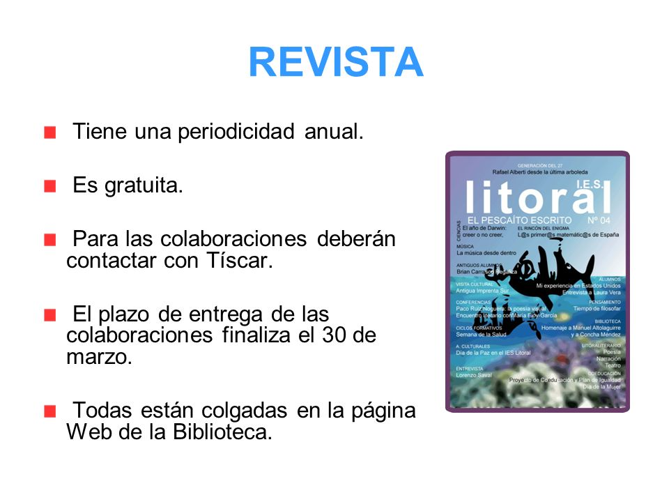 REVISTA Tiene una periodicidad anual. Es gratuita.