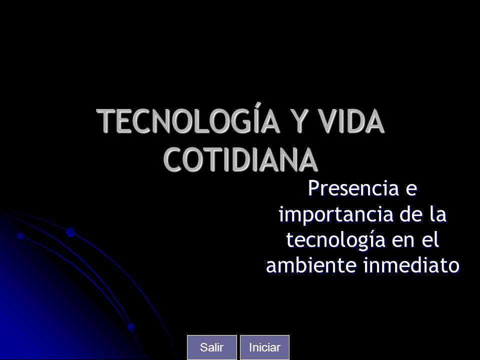 TECNOLOGÍA Y VIDA COTIDIANA