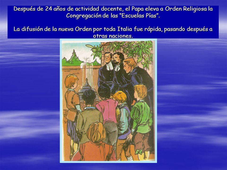 Después de 24 años de actividad docente, el Papa eleva a Orden Religiosa la Congregación de las Escuelas Pías .