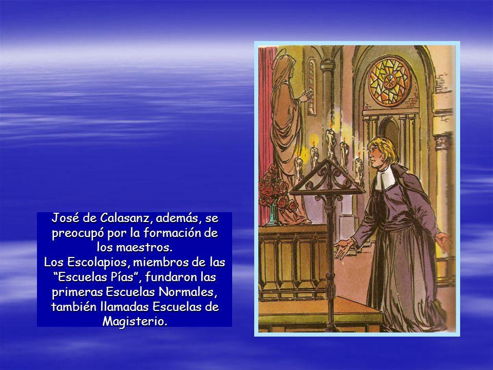 José de Calasanz, además, se preocupó por la formación de los maestros