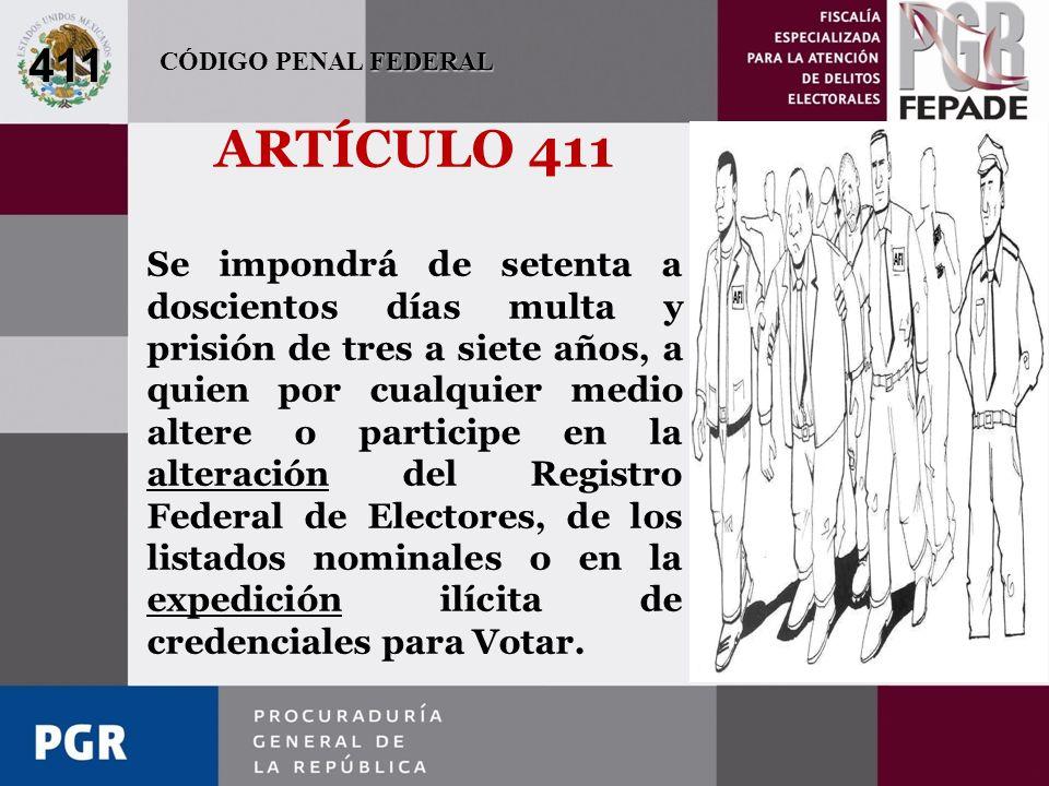 411 CÓDIGO PENAL FEDERAL. ARTÍCULO 411.