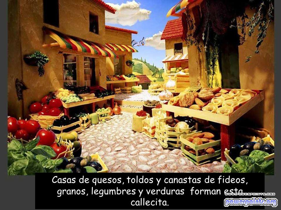 Casas de quesos, toldos y canastas de fideos, granos, legumbres y verduras forman esta callecita.
