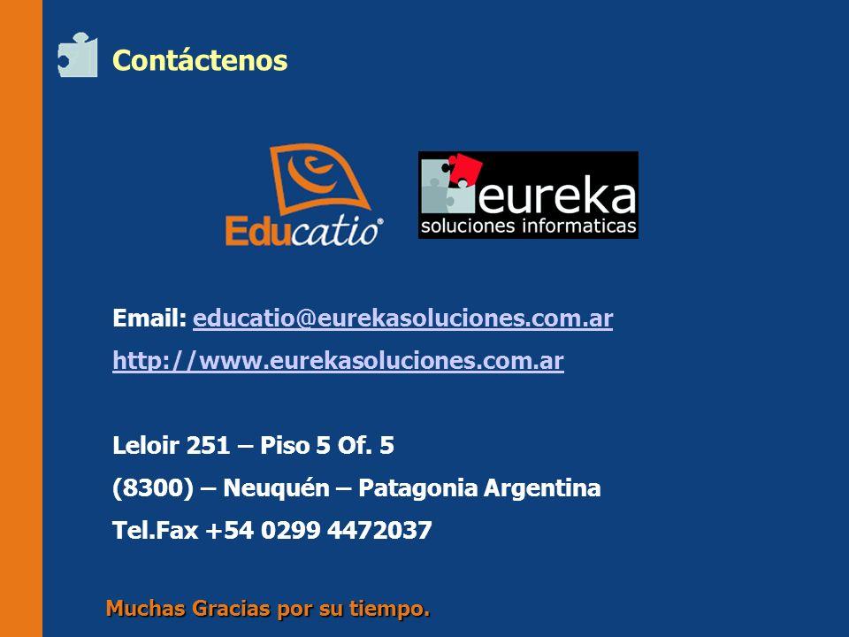 Contáctenos Email: educatio@eurekasoluciones.com.ar. http://www.eurekasoluciones.com.ar. Leloir 251 – Piso 5 Of. 5.