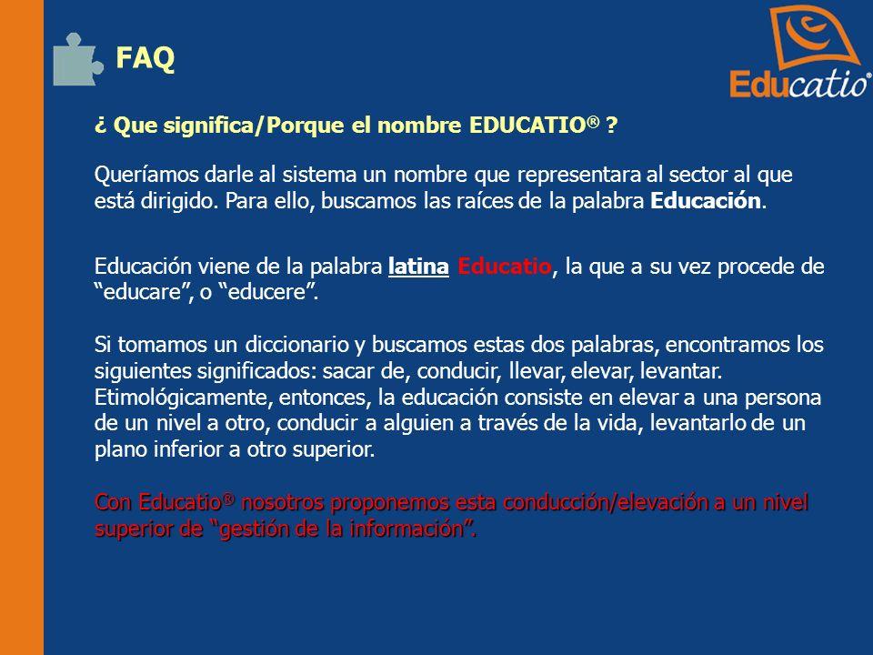 FAQ ¿ Que significa/Porque el nombre EDUCATIO®