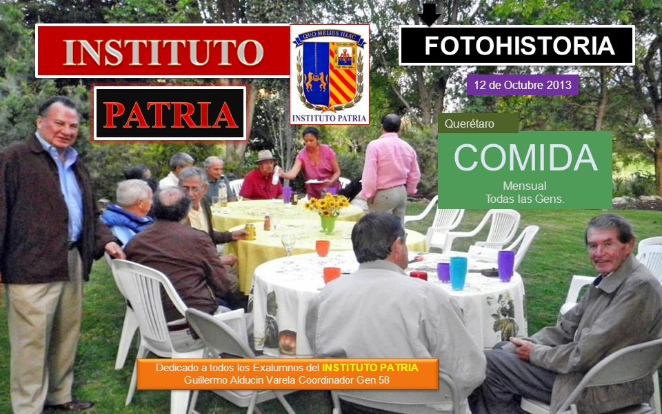 INSTITUTO PATRIA COMIDA FOTOHISTORIA 12 de Octubre 2013 Querétaro